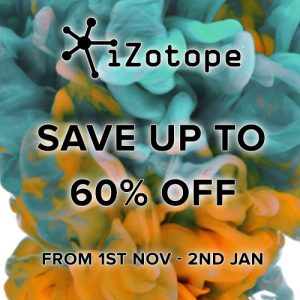iZotope Software up to 60% off until 2nd January 2018