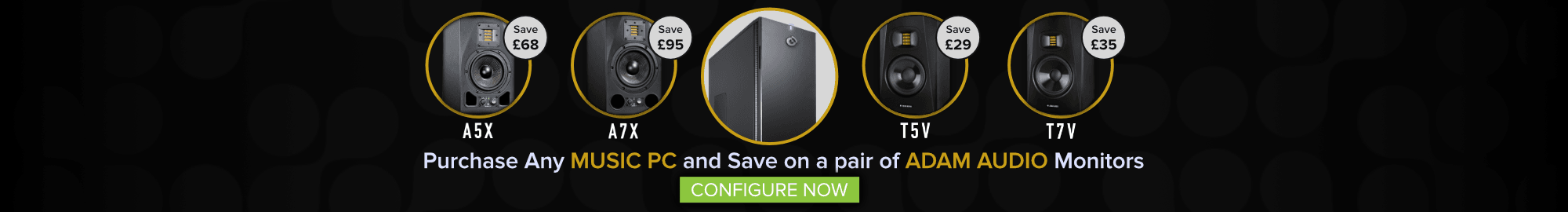Buy any Music PC and Save up to £95 on a pair of ADAM AUDIO Monitors